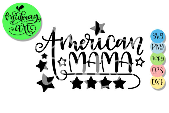 Download Free American Mama 4th Of July Graphic By Midmagart Creative Fabrica for Cricut Explore, Silhouette and other cutting machines.
