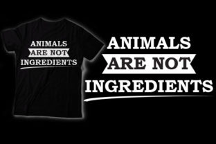 Animals Are Not Ingredients Graphic Crafts By HASSHOO