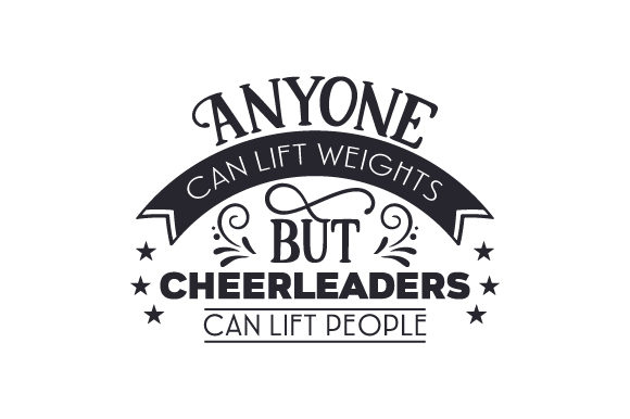 Download Free Anyone Can Lift Weights But Cheerleaders Can Lift People Svg Cut for Cricut Explore, Silhouette and other cutting machines.