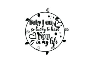Download Free Baby I Am So Lucky To Quote Svg Cut Grafico Por Yuhana Purwanti Creative Fabrica for Cricut Explore, Silhouette and other cutting machines.