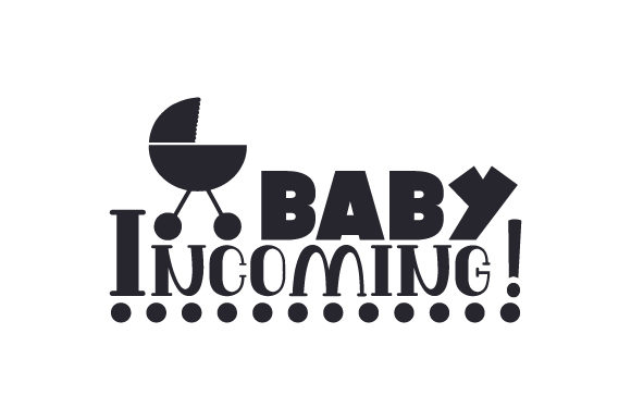Baby Incoming! Family Craft Cut File By Creative Fabrica Crafts