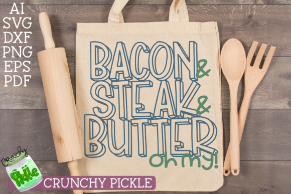 Bacon Steak & Butter Oh My! - Keto Diet Graphic Crafts By Crunchy Pickle