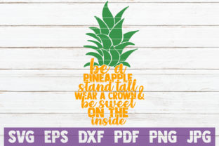 Download Free Be A Pineapple Svg Cut File Graphic By Mintymarshmallows for Cricut Explore, Silhouette and other cutting machines.