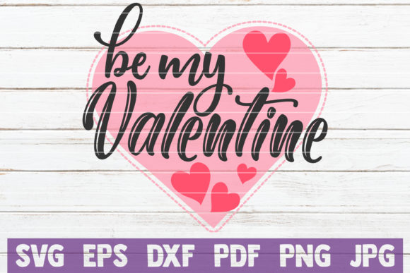 Download Free Be My Valentine Svg Cut File Graphic By Mintymarshmallows for Cricut Explore, Silhouette and other cutting machines.
