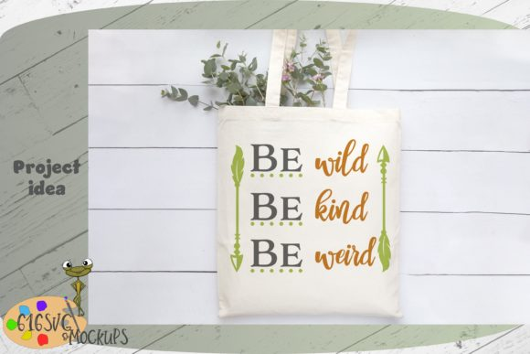 Be Wild Be Kind Be Weird Graphic By 616SVG