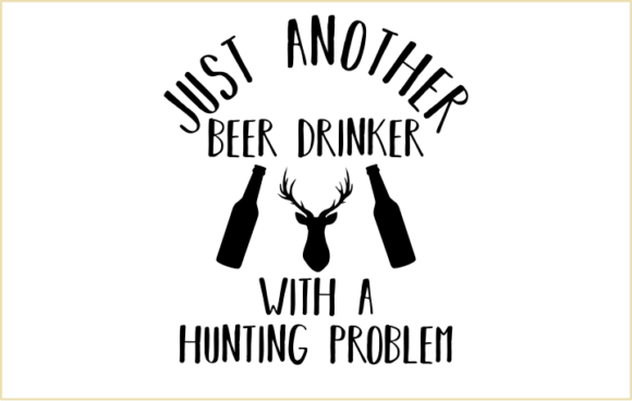 Download Free Beer Drinker With A Hunting Problem Svg Graphic By Crystalhale for Cricut Explore, Silhouette and other cutting machines.