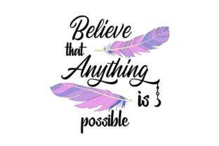 Believe That Anything is Possible Craft Design By Creative Fabrica Crafts