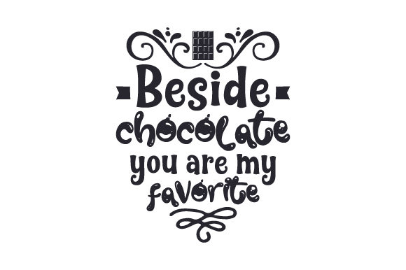 Download Free Beside Chocolate You Are My Favorite Svg Cut File By Creative SVG Cut Files