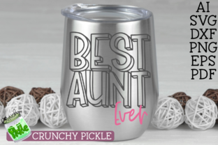 Best Aunt Ever Graphic By Crunchy Pickle