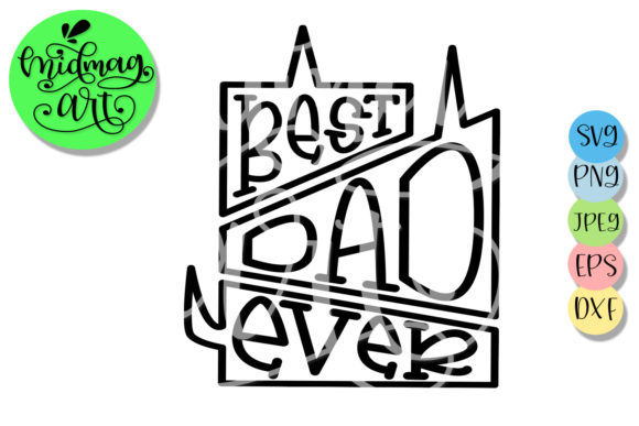 Download Free Best Dad Ever Svg Father S Day Svg Graphic By Midmagart for Cricut Explore, Silhouette and other cutting machines.