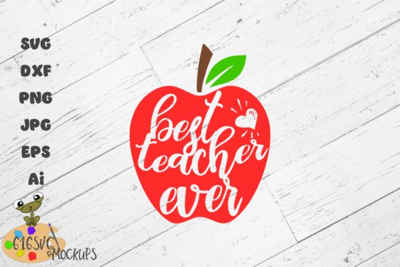 Download Free Best Teacher Ever Graphic By 616svg Creative Fabrica for Cricut Explore, Silhouette and other cutting machines.