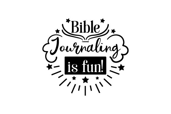 Download Free Bible Journaling Is Fun Svg Cut File By Creative Fabrica Crafts for Cricut Explore, Silhouette and other cutting machines.