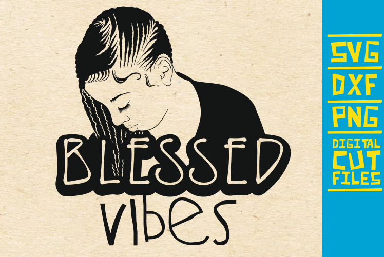 Blessed Vibes Afro Girl Graphic By Svgyeahyouknowme Creative