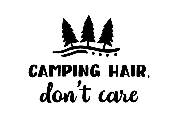 Camping Hair, Don't Care Nature & Outdoors Craft Cut File By Creative Fabrica Crafts