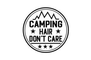 Camping Hair, Don't Care Craft Design By Creative Fabrica Crafts
