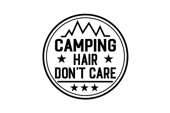 Camping Hair, Don't Care Nature & Outdoors Craft Cut File By Creative Fabrica Crafts - Image 1