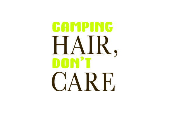 Download Free Camping Hair Don T Care Svg Cut File By Creative Fabrica Crafts SVG Cut Files
