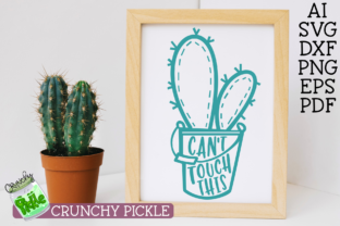 Download Free Can T Touch This Cactus Pun Svg Graphic By Crunchy Pickle for Cricut Explore, Silhouette and other cutting machines.