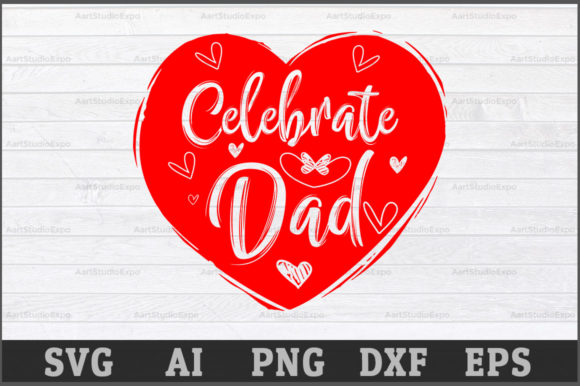Download Free Celebrate Dad Cutting Files Graphic By Aartstudioexpo Creative for Cricut Explore, Silhouette and other cutting machines.