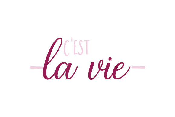 C'est La Vie Quotes Craft Cut File By Creative Fabrica Crafts - Image 1