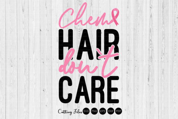 Download Free Chemo Hair Don T Care Cancer Awareness Graphic By Hd Art for Cricut Explore, Silhouette and other cutting machines.