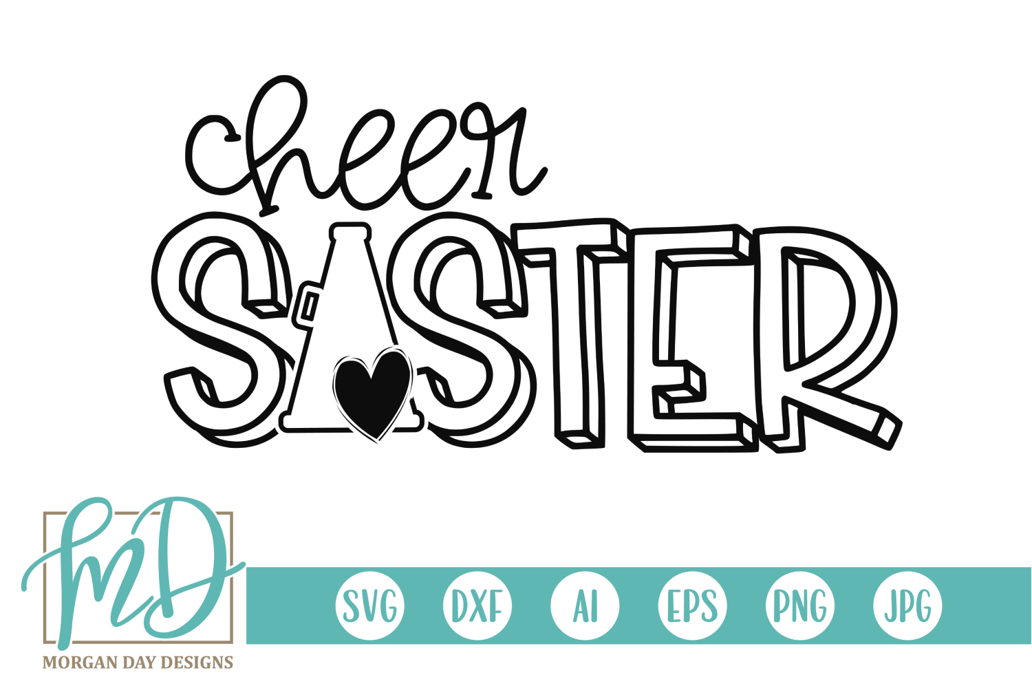 Download Free Cheer Sister Graphic By Morgan Day Designs Creative Fabrica for Cricut Explore, Silhouette and other cutting machines.