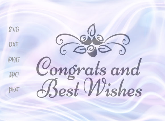 Download Free Congrats And Best Wishes Svg Graphic By Digitals By Hanna for Cricut Explore, Silhouette and other cutting machines.