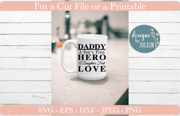 Download Free Daddy A Son S First Hero Graphic By Designs By Jolein for Cricut Explore, Silhouette and other cutting machines.