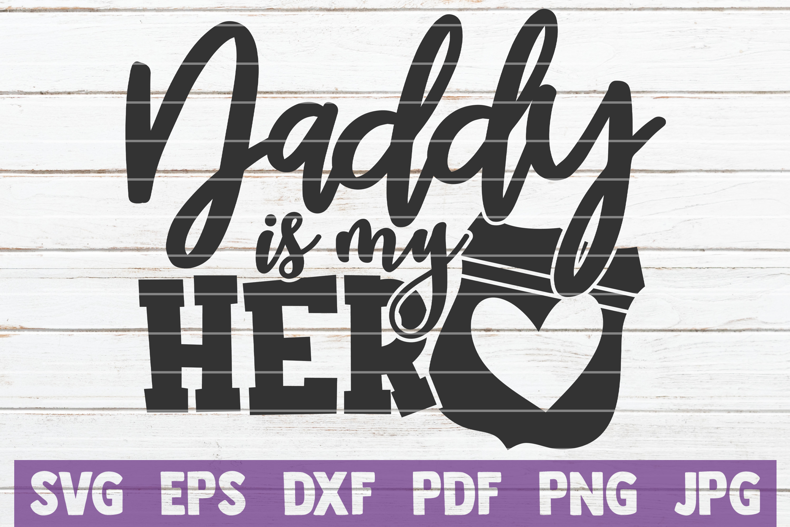 Download Free Daddy Is My Hero Svg Cut File Grafico Por Mintymarshmallows for Cricut Explore, Silhouette and other cutting machines.