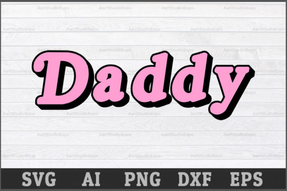 Download Free Daddy Grafik Von Aartstudioexpo Creative Fabrica for Cricut Explore, Silhouette and other cutting machines.
