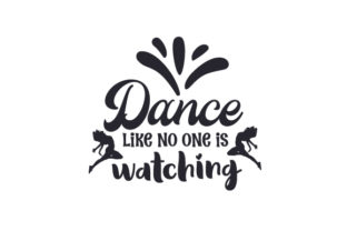 Dance Like No One is Watching Dance & Cheer Craft Cut File By Creative Fabrica Crafts