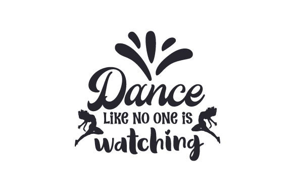 Dance Like No One Is Watching Svg Cut File By Creative Fabrica