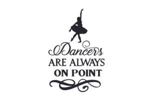 Dancers Are Always on Point Craft Design By Creative Fabrica Crafts