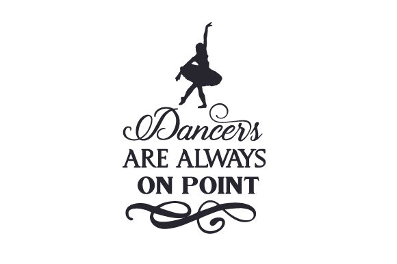 Dancers Are Always on Point Dance & Cheer Craft Cut File By Creative Fabrica Crafts