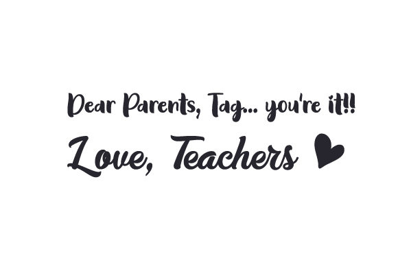 Dear Parents, Tag You're It! Love, Teachers Craft Design By Creative Fabrica Crafts Image 1