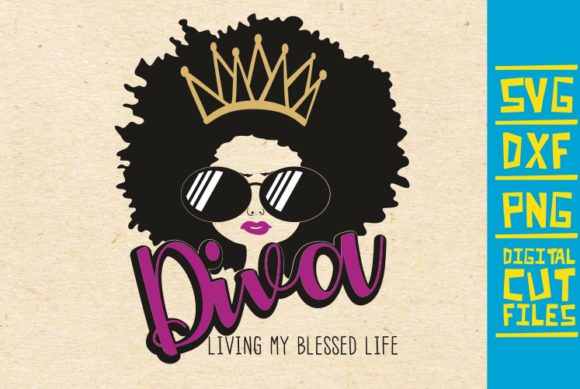 Download Free Diva Living My Blessed Life Afro Woman Graphic By for Cricut Explore, Silhouette and other cutting machines.