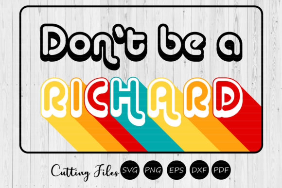 Print on Demand: Don`t Be a Richard Graphic Graphic Templates By HD Art Workshop