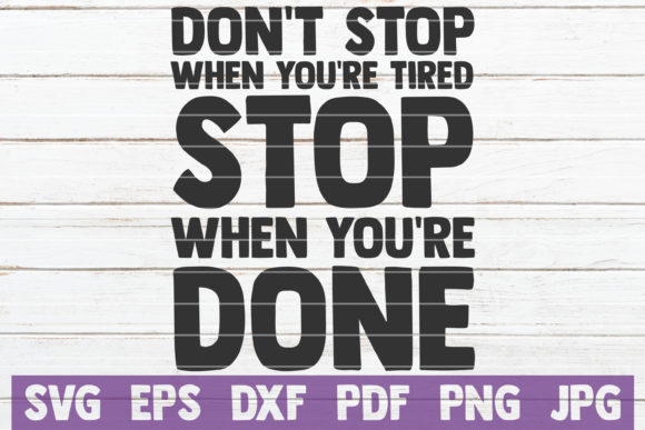 Download Free Don T Stop When You Re Tired Svg Grafico Por Mintymarshmallows for Cricut Explore, Silhouette and other cutting machines.