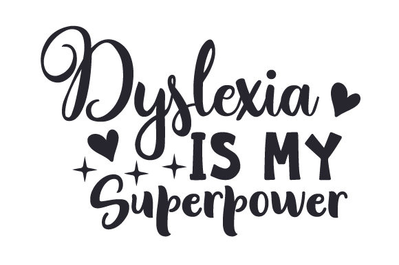 Download Free Dyslexia Is My Superpower Svg Cut File By Creative Fabrica for Cricut Explore, Silhouette and other cutting machines.