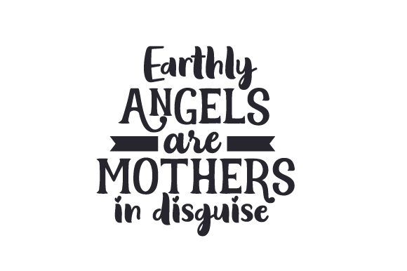 Earthly Angels Are Mothers in Disguise Craft Design By Creative Fabrica Crafts Image 1