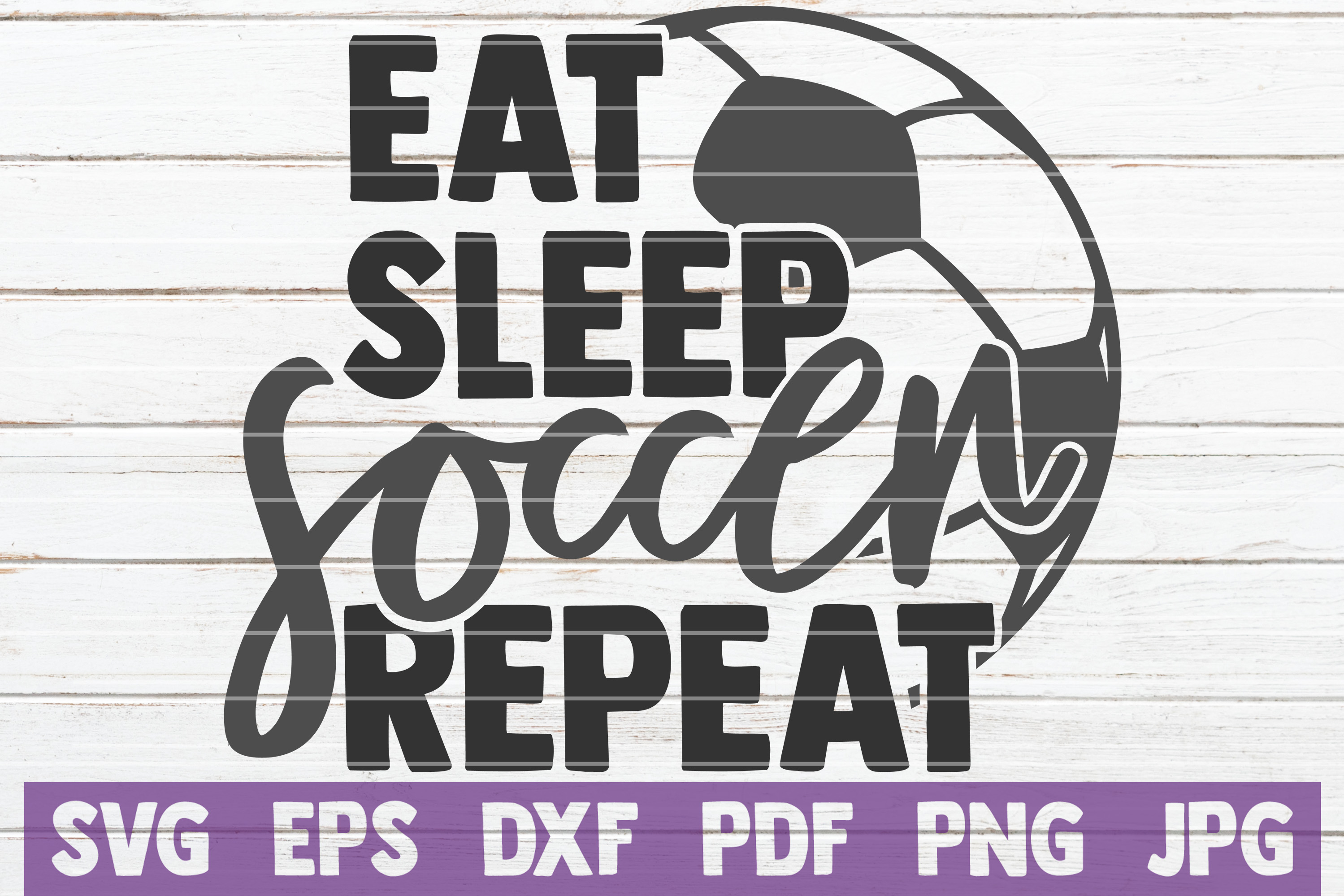 Download Free Eat Sleep Soccer Repeat Svg Cut File Grafico Por for Cricut Explore, Silhouette and other cutting machines.