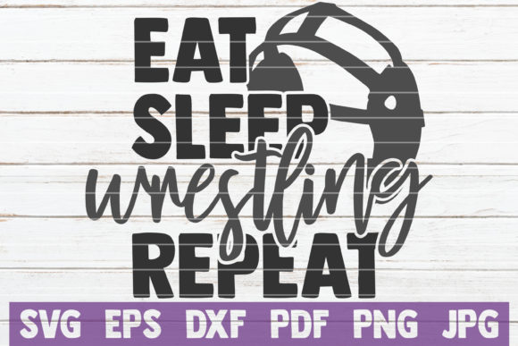 Download Free Eat Sleep Wrestling Repeat Svg Cut File Graphic By for Cricut Explore, Silhouette and other cutting machines.
