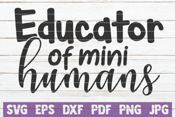 Educator of Mini Humans SVG Cut File Graphic By MintyMarshmallows Image 1