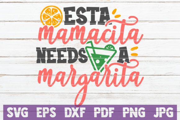 Download Free Esta Mamacita Needs A Margarita Svg Graphic By Mintymarshmallows for Cricut Explore, Silhouette and other cutting machines.