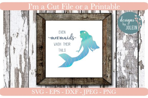 Download Free Even Mermaids Wash Their Tails Graphic By Designs By Jolein for Cricut Explore, Silhouette and other cutting machines.