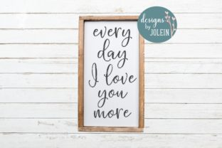 Every Day I Love You More Graphic By Designs by Jolein