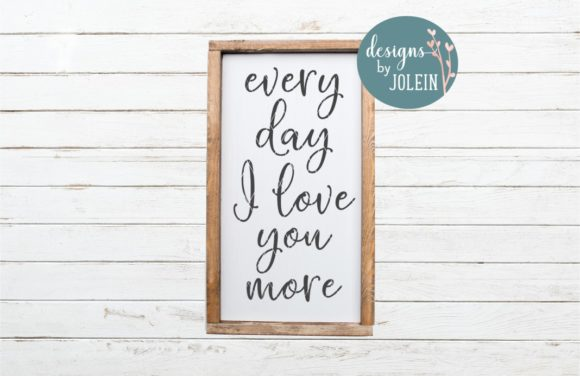 Print on Demand: Every Day I Love You More Graphic Crafts By Designs by Jolein