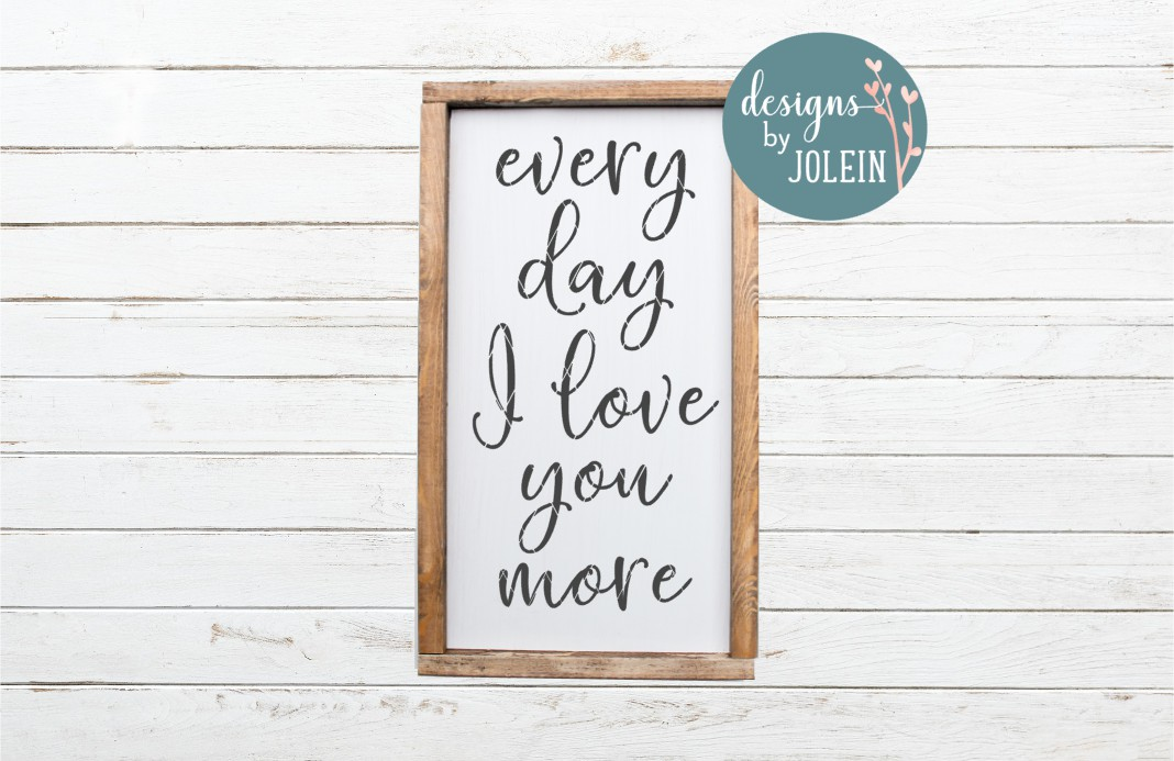 Download Free Every Day I Love You More Graphic By Designs By Jolein for Cricut Explore, Silhouette and other cutting machines.
