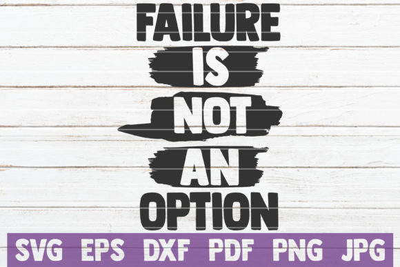Failure is Not an Option SVG Cut File Graphic Graphic Templates By MintyMarshmallows