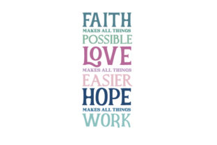Faith Makes All Things Possible, Love Makes All Thing Easier, Hope Makes All Things Work Family Craft Cut File By Creative Fabrica Crafts